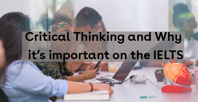 Critical Thinking and Why it's Important on the IELTS