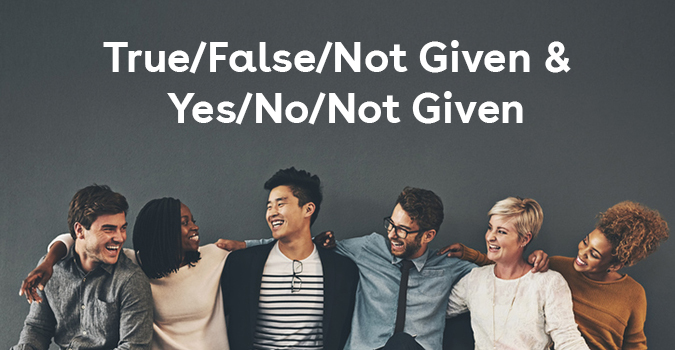 True/False/Not Given & Yes/No/Not Given