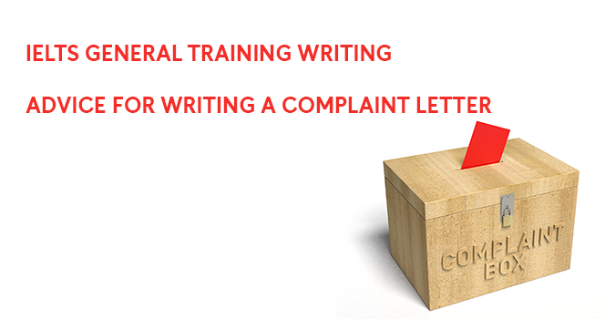 IELTS General Training Writing, Advice For Writing a Complaint Letter